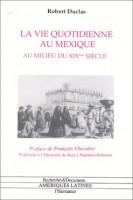 La vie quotidienne au Mexique au milieu du XIXieme siècle